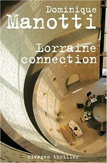 Lorraine connection, Manotti, Dominique