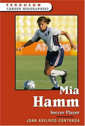 Mia Hamm: Soccer Player (Ferguson Career Biographies)