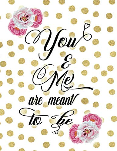 You And Me Are Meant To Be: Wedding Planner Organizer Checklist Journal Notebook for Newly Engaged Couple Dots