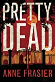 Pretty Dead (Elise Sandburg Series) by  Anne Frasier in stock, buy online here