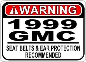 1999 99 GMC SAFARI Seat Belt Warning Aluminum Street Sign - 10 x 14 Inches
