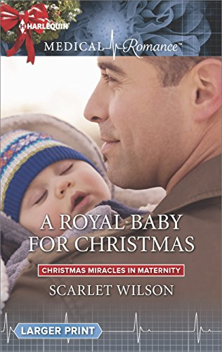 A Royal Baby for Christmas (Christmas Miracles in Maternity)