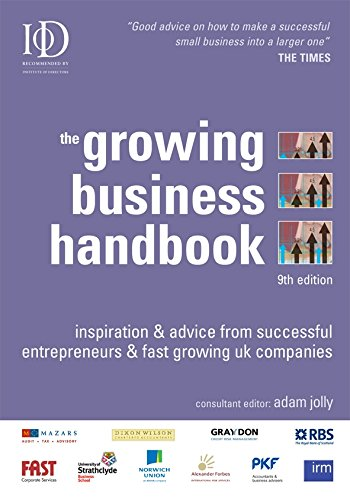 The Growing Business Handbook: Inspiration and Advice from Successful Entrepreneurs and Fast-Growing UK Companies
