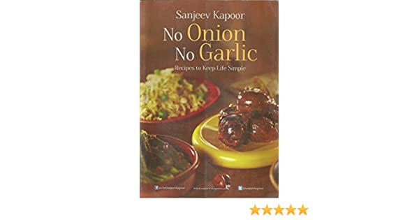 No onion no garlic sanjeev kapoor 9788179917893 amazon books forumfinder Choice Image
