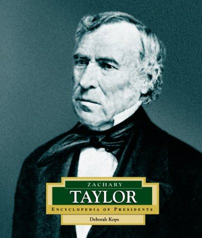 Zachary Taylor: America's 12th President (ENCYCLOPEDIA OF PRESIDENTS SECOND SERIES)