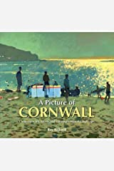 A Picture of Cornwall: Contemporary Artists and the Inspirational Landscape Hardcover