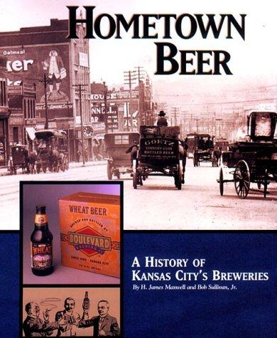 Hometown Beer - A History of Kansas City's Breweries