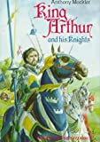 King Arthur and His Knights, Anthony Mockler, 019274531X