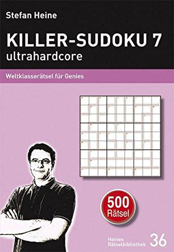 Killer-Sudoku 7 - ultrahardcore: Weltklasserätsel für Genies