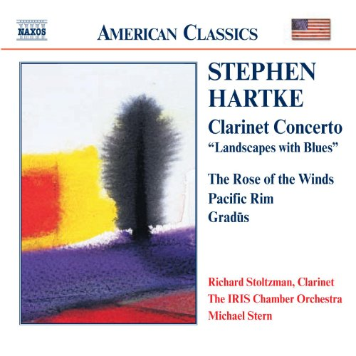Hartke: Clarinet Concerto / Rose Of The Winds / Pacific (Richard Stoltzman Clarinet)