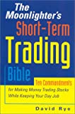 The Moonlighter's Short-Term Trading Bible, David Rye, 1891984527