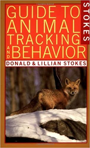 Stokes Guide to Animal Tracking and Behavior by Donald Stokes ...