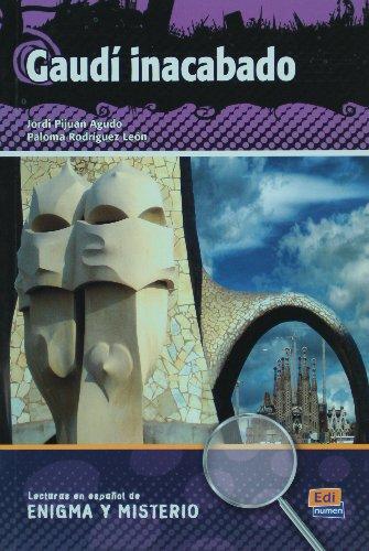Gaudi inacabado / Gaudi's unfinished (Lecturas en Espanol / Spanish Readings) (Spanish Edition)