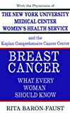 Breast Cancer, New York University Medical Center Women's Health Staff and Rita Baron-Faust, 0688120695