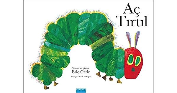 Ac Tirtil Eric Carle Amazon Com Tr