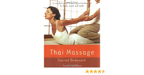 Thai Massage: Sacred Body Work Avery Health Guides by Ananda ...