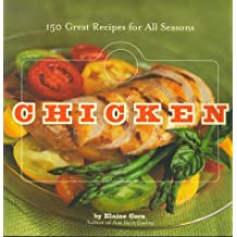 Chicken: 150 Great Recipes for All Seasons