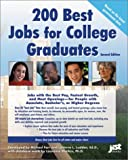 200 Best Jobs for College Graduates, Michael J. Farr and LaVerne L. Ludden, 1563708558