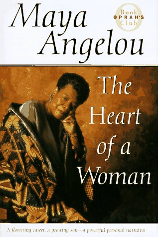 The Heart of a Woman - Book #4 of the Maya Angelou's Autobiography