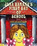 Jana Banana's First Day of School, Janny K, 1412006147