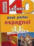 Image de 40 leçons pour parler espagnol (1 livre + coffret de 4 cassettes + coffret de 2 CD)