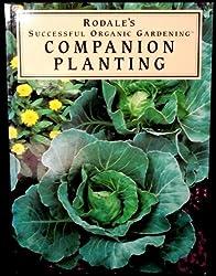 Rodale's Successful Organic Gardening: Companion Planting
