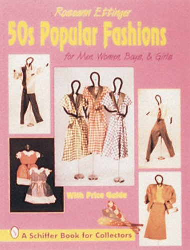 50S Popular Fashions for Men, Women, Boys & Girls: With Price Guide (A Schiffer Book for Collectors)