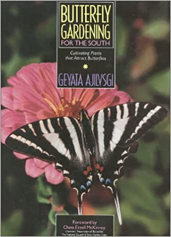 Butterfly Gardening For The South: Geyata Ajilvsgi: 9780878337385:  Amazon.com: Books