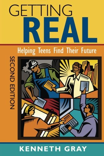 Getting Real: Helping Teens Find Their Future (Volume 2)