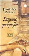 Suzanne, quelquefois par Zufferey