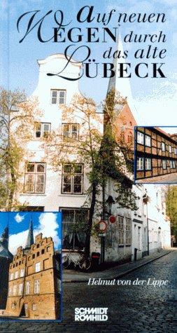 Auf neuen Wegen durch das alte Lübeck