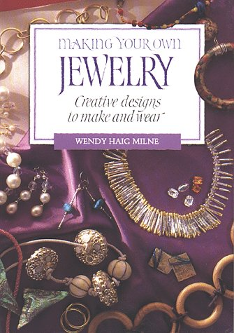 Making Your Own Jewelry: Creative Designs To Make and Wear