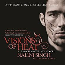 Visions of Heat: Psy-Changeling, Book 2 Audiobook by Nalini Singh Narrated by Angela Dawe