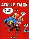 Achille Talon, tome 21 : Ma vie à moi