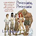 Promises, Promises: A Romp with Plenty of Dykes, a Unicorn, an Ogre, an Oracle, a Quest, a Princess, and True Love with a Happily Ever After | L-J Baker