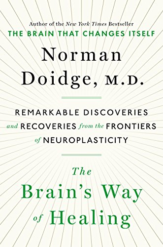 Pdf Medical Books The Brain's Way of Healing: Remarkable Discoveries and Recoveries from the Frontiers of Neuroplasticity