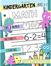 Kindergarten Math - Time & Money, Arithmetic, Counting: Children's Activity Book, Ages 5-7: Canadian Edition: A Kids Mathematics Practice Workbook for Home School & Self Study