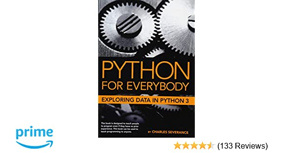 Python for Everybody: Exploring Data in Python 3: Dr