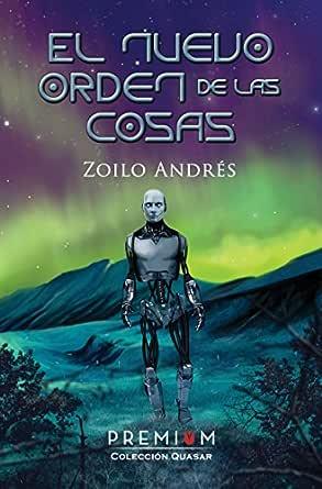 El nuevo orden de las cosas: I Premio Novela Ciencia Ficción ...