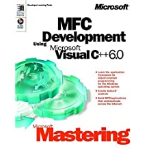 Microsoft Mastering: MFC Development Using Microsoft Visual C++ 6.0