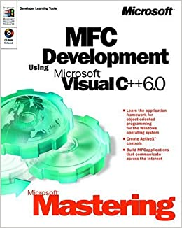Microsoft Mastering: MFC Development Using Microsoft Visual C++ 6.0 (DV-DLT Mastering) Download.zip
