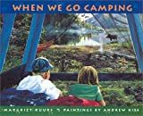 When We Go Camping, Margriet Ruurs, 0887764762