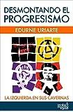 img - for Desmontando el progresismo: La izquierda en sus cavernas (Spanish Edition) book / textbook / text book