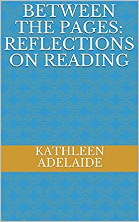 Between the Pages: Reflections on Reading - Kindle edition
