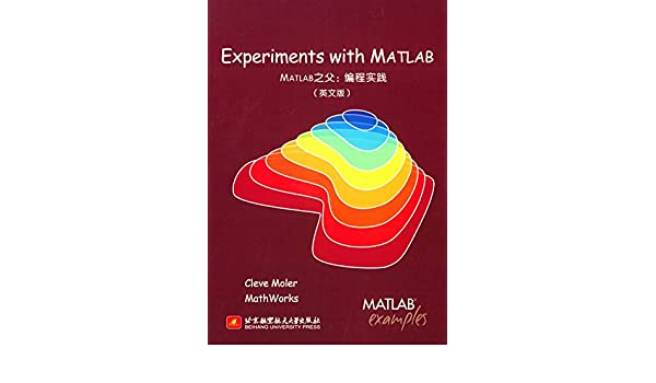 Experiments with MATLAB (MATLAB's Father: Editing practice