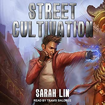 Street Cultivation; Street Cultivation, Book 1 - By Sarah Lin