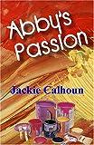 Abby's Passion, Jackie Calhoun, 1594930147
