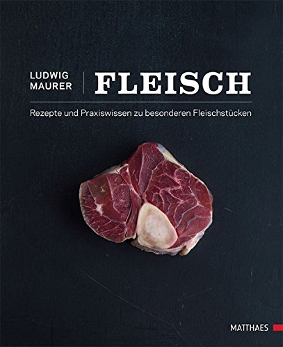 Fleisch: Rezepte und Praxiswissen zu besonderen