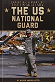 The US National Guard (Essential Library of the Us Military)