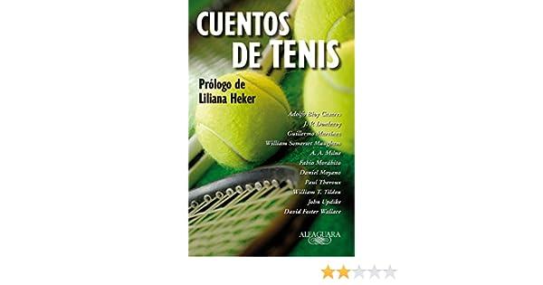 Amazon.com: Cuentos de tenis: Prólogo de Liliana Heker (Spanish Edition) eBook: Somerset Maugham, Adolfo Bioy Casares, J.P. Donleavy: Kindle Store
